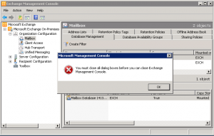You must close all dialog boxes before you can close Exchange Management Console
